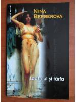 Anticariat: Nina Berberova - Lacheul si tarfa