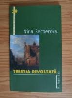 Anticariat: Nina Berberova - Trestia revoltata