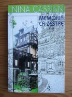 Nina Cassian - Memoria ca zestre (volumul 2)