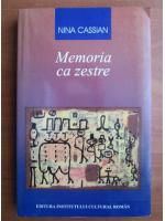 Nina Cassian - Memoria ca zestre