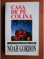 Noah Gordon - Casa de pe colina