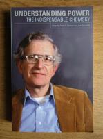 Noam Chomsky - Understanding power. The indispensable Chomsky