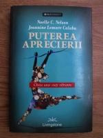 Anticariat: Noelle C. Nelson, Jeannine Lemare Calaba - Puterea aprecierii. Cheia unei vieti vibrante