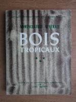Anticariat: Nomenclature generale des bois tropicaux