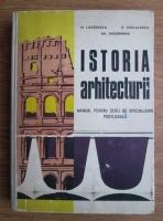 Nora Lazarescu - Istoria arhitecturii. Manual pentru scoli de specializare postliceala