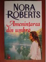 Nora Roberts - Amenintarea din umbra