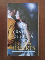 Nora Roberts - Cantecul de sirena