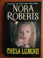 Nora Roberts - Cheia luminii