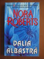 Nora Roberts - Dalia albastra