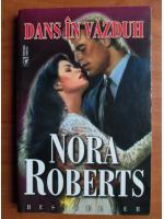Anticariat: Nora Roberts - Dans in vazduh