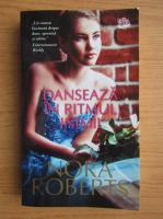 Anticariat: Nora Roberts - Danseaza in ritmul inimii