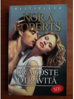 Nora Roberts - Dragoste otravita