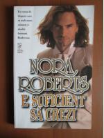 Nora Roberts - E suficient sa crezi