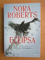 Anticariat: Nora Roberts - Eclipsa (volumul 1)