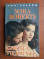 Nora Roberts - Gheata fierbinte