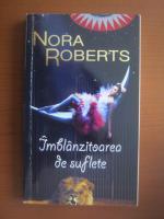 Anticariat: Nora Roberts - Imblanzitoarea de suflete