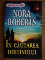 Nora Roberts - In cautarea destinului