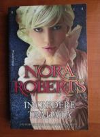 Nora Roberts - Incredere tradata