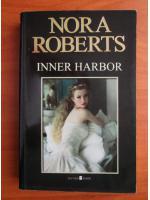 Anticariat: Nora Roberts - Inner Harbor