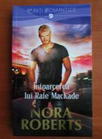 Nora Roberts - Intoarcerea lui Rafe MacKade