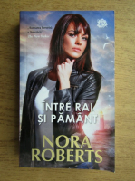 Anticariat: Nora Roberts - Intre rai si pamant