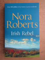 Anticariat: Nora Roberts - Irish Rebel