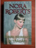 Nora Roberts - Iubiri fierbinti si tradari