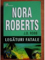 Nora Roberts - Legaturi fatale