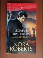 Nora Roberts - Legaturi primejdioase 1. Mana destinului