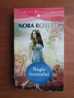 Anticariat: Nora Roberts - Magia trecutului