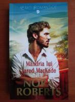 Anticariat: Nora Roberts - Mandria lui Jared MacKade