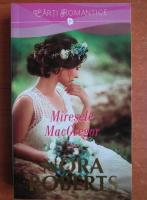 Anticariat: Nora Roberts - Miresele MacGregor