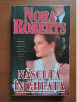 Anticariat: Nora Roberts - Nascuta in gheata