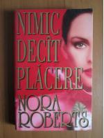 Nora Roberts - Nimic decat placere