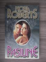 Anticariat: Nora Roberts - Pasiune