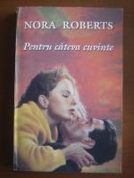 Anticariat: Nora Roberts - Pentru cateva cuvinte
