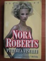 Nora Roberts - Puterea visului