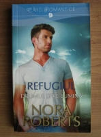 Anticariat: Nora Roberts - Refugiul, volumul 2. Drumul spre lumina