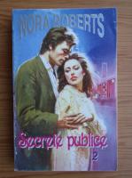 Nora Roberts - Secrete publice (volumul 2)