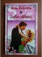 Nora Roberts - Suflet salbatic
