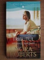 Nora Roberts - Tributul. Sperante implinite