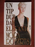 Nora Roberts - Un tip dur, dar elegant