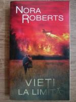 Nora Roberts - Vieti la limita (volumul 1)