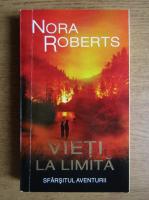 Anticariat: Nora Roberts - Vieti la limita (volumul 2)