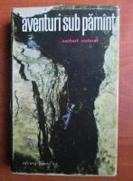 Norbert Casteret - Aventuri sub pamant