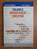 Anticariat: Norbert Neuhaus - Valorile democratiei crestine