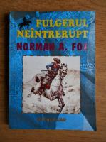 Anticariat: Norman Fox - Fulgerul neintrerupt