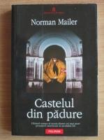 Anticariat: Norman Mailer - Castelul din padure