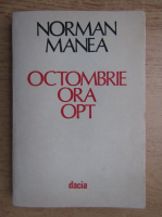 Norman Manea - Octombrie ora opt