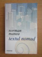 Anticariat: Norman Manea - Textul nomad
